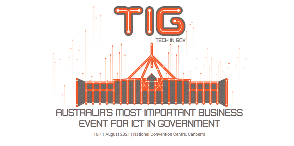 Tech in Gov – 10-11 August 2021 | Canberra Australia